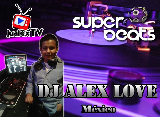 DJ ALEX LOVE - MX